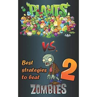 Best strategies to beat Plants vs. Zombies 2