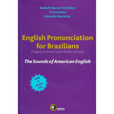English Pronunciation For Brazilians - The Sounds of American English - Godoy, Sonia M. Baccari De; Godoy, Sonia M. Baccari De; Marcelino, Marcello; Marcelino, Marcello; Gontow, Cris; Gontow, Cris - 9788589533706
