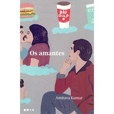 Os amantes - Amitava Kumar - 9788588808706