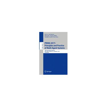 Livro - prima 2017: Principles and Practice of Multi-Agent Systems: 20th International Conference, Nice, France, October 30 - November 3, 2017, Proceedings (Lecture Notes in Artificial Int