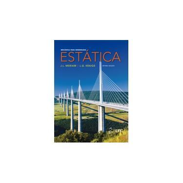 Mecânica Para Engenharia - Estática - Vol. 1 - 7ª Ed. 2016 - Kraige, L. Glenn; Meriam, J. L. - 9788521630135