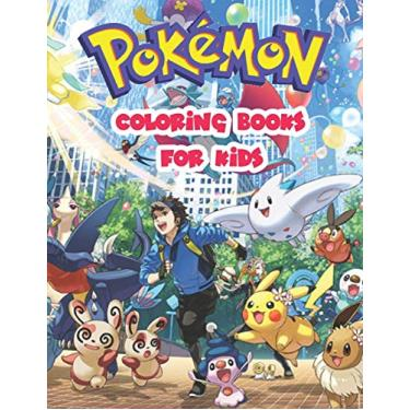"""Pokemon Coloring Books For Kids.: Fun Coloring Pages Featuring Your Favorite Pokemon With Un-Official Premium Images. Size - 8.5"""" x 11"""""""