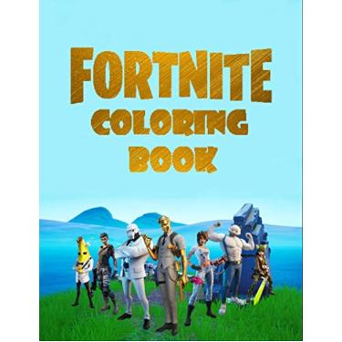 "Fortnite coloring Book: 110 High Quality Drawings - Printed Single Side - Amazing Coloring Book And Perfect Gift For Kids, Teens, Boys, Girls And ... Fortnite Charcters Drawings- 8.5"" x 11"""