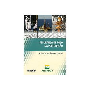 Segurança de Poço na Perfuração - Otto Luiz Alcântara Santos - 9788521207160