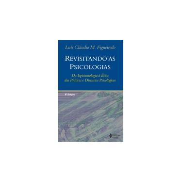 Revisitando as Psicologias - Figueiredo, Luis Claudio - 9788532613790