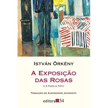 A Exposição das Rosas e a Família Tóth - István Örkény - 9788573266306