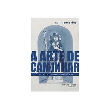 A Arte de Caminhar - o Escritor Como Caminhante - Coverley, Merlin - 9788580631760