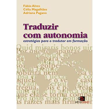 Traduzir Com Autonomia - Adriana Pagano, Fabio Alves, Celia Magalhaes - 9788572441469