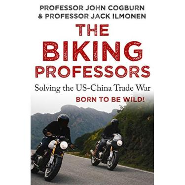 The Biking Professors: Solving the US-China Trade War One Road Trip At A Time!