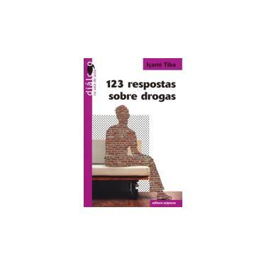 123 Respostas Sobre Drogas - Col. Diálogo na Sala de Aula - Tiba, Içami - 9788526250475