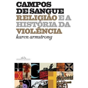 Campos De Sangue - Armstrong, Karen - 9788535927054
