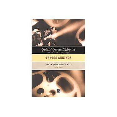 Textos Andinos (1954-1955) - Obra Jornalística - Volume 2 - Márquez, Gabriel García - 9788501070425