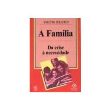 A Família. Da Crise à Necessidade - Evelyne Sullerot - 9789727712427