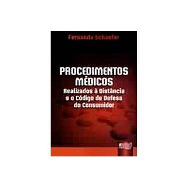 Procedimentos Médicos - Realizados À Distância e o Código de Defesa do Consumidor - Shaefer, Fernanda - 9788536211589
