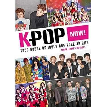 K-Pop Now! - Mark James Rusell - 9788582466261