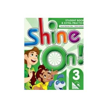 Shine On! 3 - Student Book & Extra Pratice With Online Practice