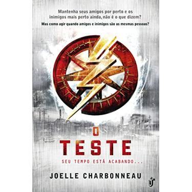 O Teste: Seu Tempo Está Acabando ... - Joelle Charbonneau - 9788567028231