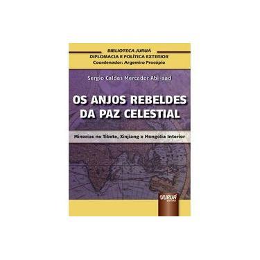 Anjos Rebeldes da Paz Celestial, Os - Sergio Caldas Mercador Abi Sad - 9788536242460