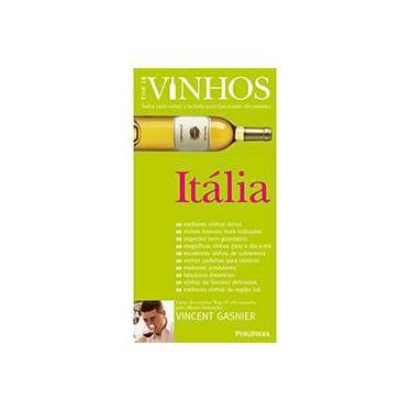 Itália - Saiba Tudo Sobre a Bebida Mais Fascinante do Mundo - Col. Top 10 Vinhos - Gasnier, Mr Vincent - 9788574028033