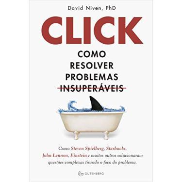 Click. Como Resolver Problemas Insuperáveis - David Niven - 9788582353714