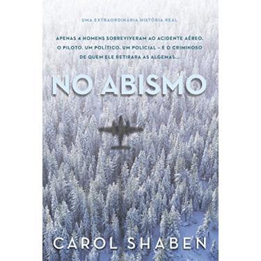 No Abismo - Shaben, Carol - 9788501405173