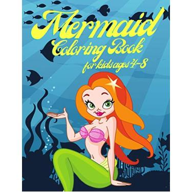 Mermaid Coloring Book For Kids Ages 4-8: Unique Colouring Pages With Beautiful Mermaids.Perfect For Girls Boys And Toddlers
