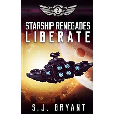 Starship Renegades: Liberate: 2