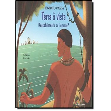 Terra À Vista - Descobrimento ou Invasão - Col. Viramundo - 3ª Edição 2012 - Prezia, Benedito - 9788516077488