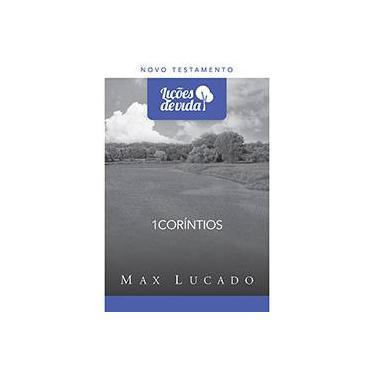1 Coríntios: Novo Testamento - Lições de Vida - Max Lucado - 9788573258509
