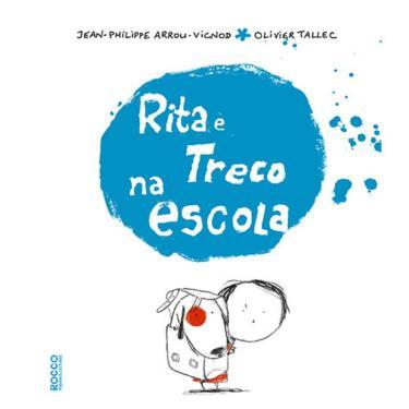 Rita e Treco na Escola - Tallec, Olivier; Arrou-vignod, Jean-philippe - 9788562500114