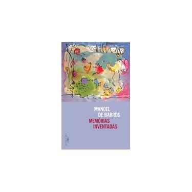 Memórias Inventadas - Manoel De Barros - 9788556520647