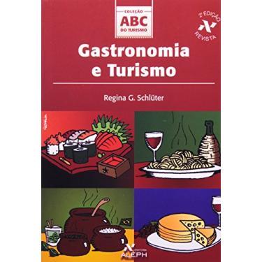 Gastronomia e Turismo - Col. Abc do Turismo - Schlüter, Regina G. - 9788585887797