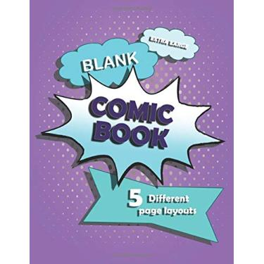 Blank Comic Book: Blank comic panels to create your own comic book. Perfect for both boys and girls of all ages.