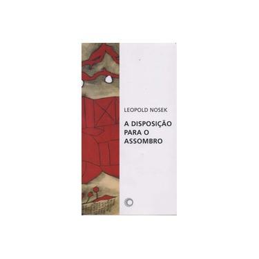 A Disposição Para O Assombro - Leopold Nosek - 9788527311175