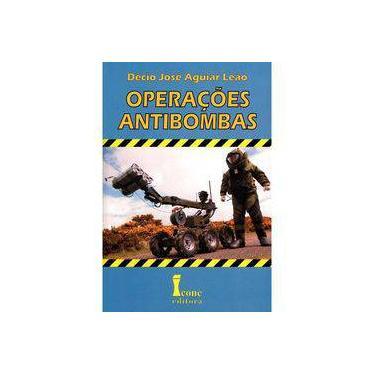 Operações Antibombas - Décio José Aguiar Leão - 9788527412995
