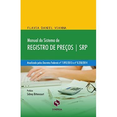 Manual do Sistema de Registro de Preços - Srp - Flavia Daniel Vianna - 9788568483138
