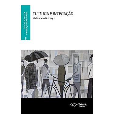 Cultura e Interação - Marlene Marchiori - 9788578081638