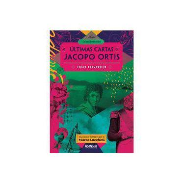 As Últimas Cartas de Jacopo Ortis - Foscolo, Ugo - 9788570802187