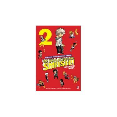 My Hero Academia Smash!! Vol. 2 (Boku No Hero) - Kohei Horikoshi - 9788545703808