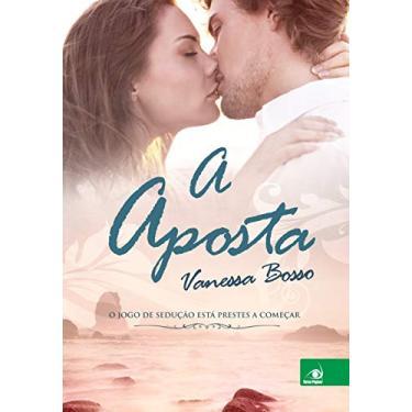 A Aposta - Bosso, Vanessa - 9788581637891