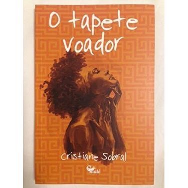 o Tapete Voador - Sobral,cristiane - 9788592736040
