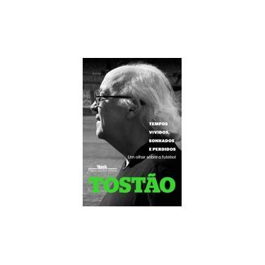 Tempos Vividos, Sonhados e Perdidos - Tostão - 9788535927917