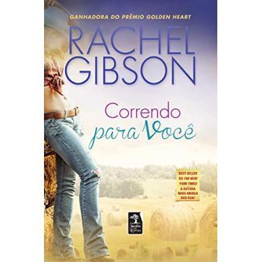 Correndo Para Você - Gibson, Rachel - 9788563420862