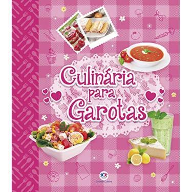 Culinária Para Garotas - Ciranda Cultural - 9788538062844