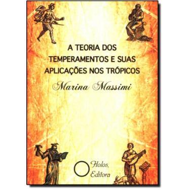 Teoria dos Temperamentos e Suas Aplicações nos Trópicos, A - Marina Massimi - 9788586699702