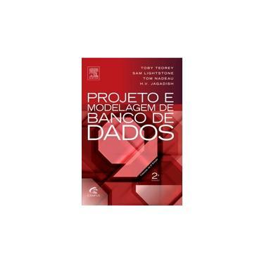 Projeto e Modelagem de Bancos de Dados - 2ª Ed. 2014 - Teorey, Toby J.; Nadeau, Tom; Lightstone, Sam - 9788535264456