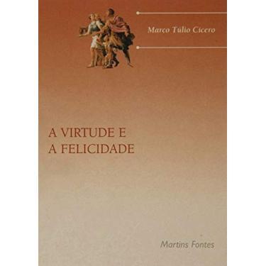 A Virtude e a Felicidade - Col. Breves Encontros - Cicero, Marco Tulio - 9788533621640