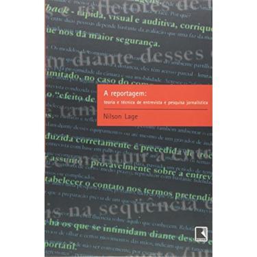 A Reportagem - Teoria e Técnica de Entrevista - Lage, Nilson - 9788501060907