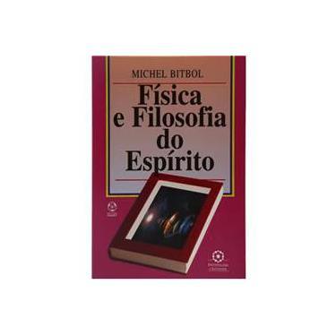 Física e Filosofia do Espírito - Michael Bitbol - 9789727714841
