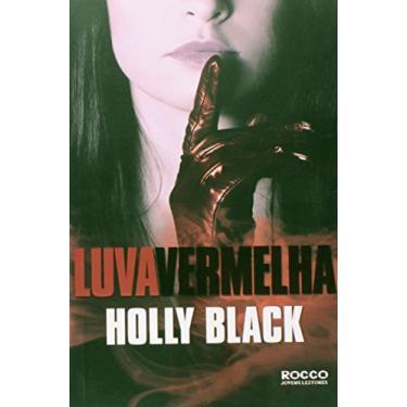 Luva Vermelha - Série Mestres da Maldição - Vol. 2 - Holly Black - 9788579802072